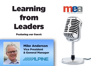Join MEA for Learning from Leaders with Mike Anderson, Vice President and GM of Alpine Electronics of America