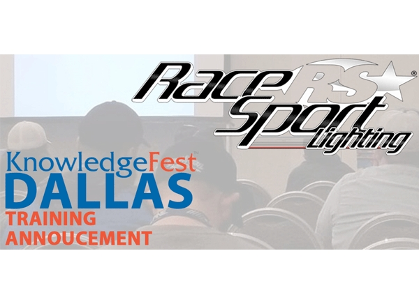 Race Sport® Lighting Announces Knowledge Fest Dallas Training